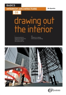 Basics Interior Architecture 03: Drawing Out the Interior, Paperback