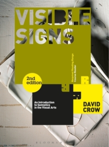 Visible Signs : An Introduction to Semiotics in the Visual Arts, Paperback