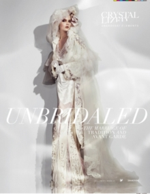 Unbridaled : The Marriage of Tradition and Avant Garde, Hardback