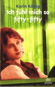 Ich Fuhl Mich So Fifty-fifty, Paperback