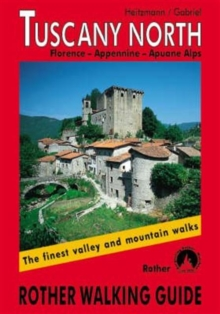 Tuscany North : The Finest Valley and Mountain Walks - ROTH.E4812, Paperback Book