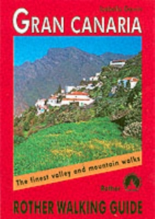 Gran Canaria : The Finest Valley and Mountain Walks - ROTH.E4816, Paperback