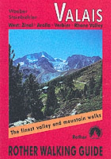 Valais West : The Finest Valley and Mountain Walks - ROTH.E4820 Zinal - Arolla - Verbier - Rhone Valley, Paperback