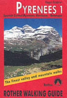 Pyrenees : The Finest Valley and Mountain Walks - ROTH.E4821 Spanish Central Pyrenees: Panticosa - Benasque v. 1, Paperback