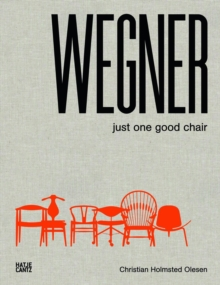 Hans J. Wegner : Just One Good Chair, Hardback