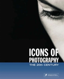 Icons of Photography : The 20th Century, Paperback