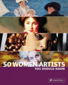 50 Women Artists You Should Know, Paperback
