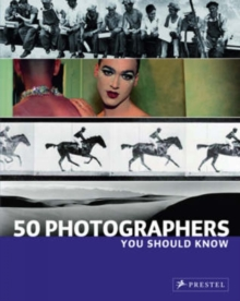 50 Photographers You Should Know, Paperback
