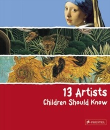 13 Artists Children Should Know, Hardback Book