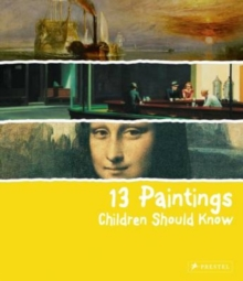13 Paintings Children Should Know, Hardback