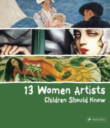 13 Women Artists Children Should Know, Hardback