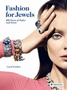 Fashion for Jewels : 100 Years of Styles and Icons, Hardback Book