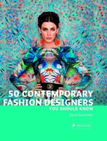 50 Contemporary Fashion Designers You Should Know, Paperback