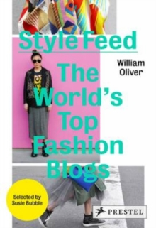 Style Feed : The World's Top Fashion Blogs, Hardback