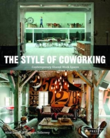 The Style of Coworking : Contemporary Shared Workspaces, Paperback