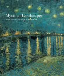 Mystical Landscapes : From Vincent Van Gogh to Emily Carr, Hardback Book