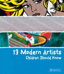 13 Modern Artists Children Should Know, Hardback Book