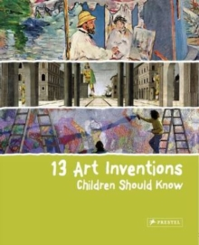 13 Art Inventions Children Should Know, Hardback