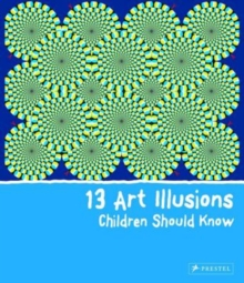13 Art Illusions Children Should Know, Hardback Book