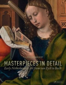 Masterpieces in Detail : Early Netherlandish Art from Van Eyck to Bosch, Hardback