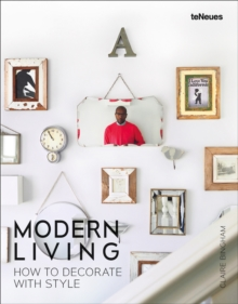 Modern Living : How to Decorate with Style, Hardback