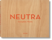 Neutra, Complete Works, Hardback Book