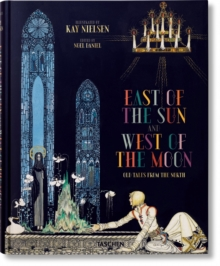 Kay Nielsen : East of the Sun and West of the Moon, Hardback
