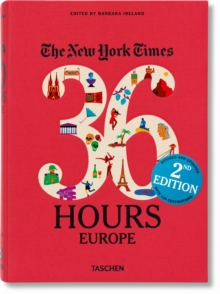 The New York Times: 36 Hours Europe, 2nd Edition, Paperback / softback