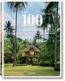 100 Getaways Around the World, Hardback