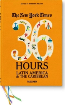 The New York Times. 36 Hours : Latin America & the Caribbean, Paperback