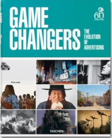 Game Changers : The Evolution of Advertising, Hardback Book