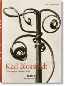 Karl Blossfeldt: The Complete Published Work, Hardback
