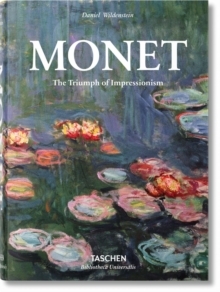 Monet or the Triumph of Impressionism, Hardback
