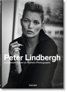 Peter Lindbergh : A Different Vision on Fashion Photography, Hardback