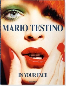 Mario Testino. In Your Face, Paperback Book
