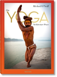 Michael O'Neill. On Yoga: The Architecture of Peace, Hardback