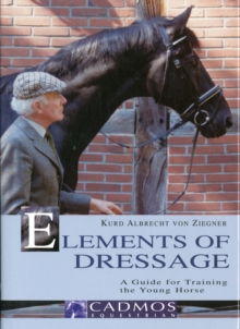 The Elements of Dressage : A Guide for Training the Young Horse, Hardback Book