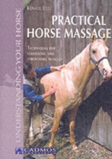 Practical Horse Massage : Techniques for Loosening and Stretching Muscles, Paperback
