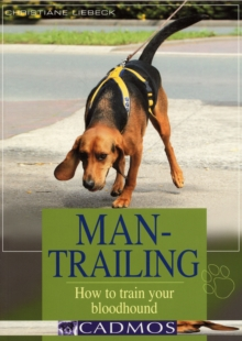 Man-Trailing : How to Train Your Bloodhound, Paperback