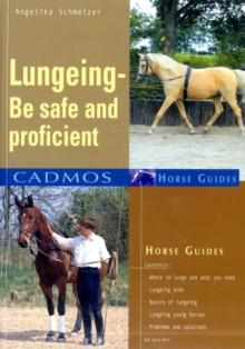 Lungeing : Be Safe and Proficient, Paperback