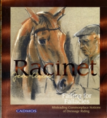 Falling for Fallacies : Misleading Commonplace Notions of Dressage Riding, Hardback