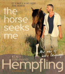 It's Not I Who Seek the Horse, the Horse Seeks Me, Paperback