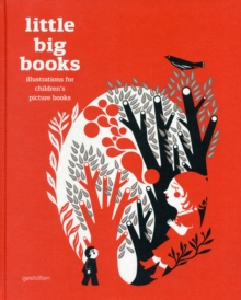 Little Big Books : Illustration for Children's Picture Books, Hardback Book