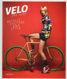 Velo - 2nd Gear : Bicycle Culture and Style, Hardback Book
