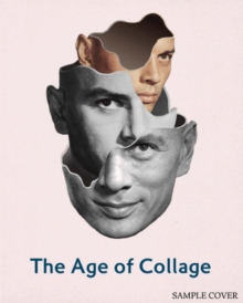 The Age of Collage : Contemporary Collage in Modern Art volume 2, Hardback