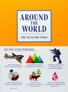 Around the World : The Atlas for Today, Hardback