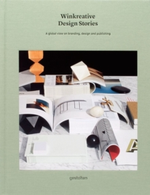 Winkreative Design Stories : A Global View on Branding, DEsign and Publishing, Hardback