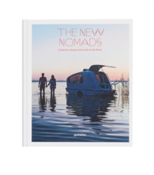 The New Nomads : Temporary Spaces on the Move, Hardback