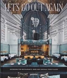 Let's Go Out Again : Interiors for Restaurants, Bars and Unusual Food Places, Hardback