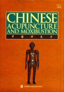 Chinese Acupuncture and Moxibustion, Paperback